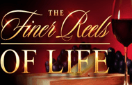 The Finer Reels Of Life
